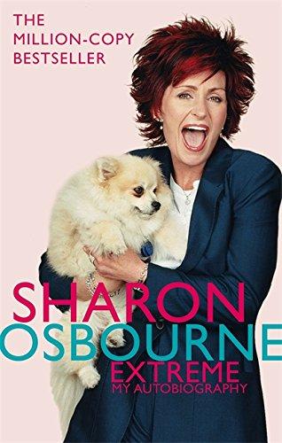 Sharon Osbourne Extreme: My Autobiography by Sharon Osbourne