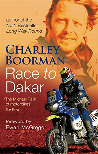 Race To Dakar by Charley Boorman
