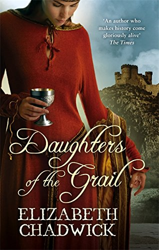 Daughters Of The Grail By Elizabeth Chadwick