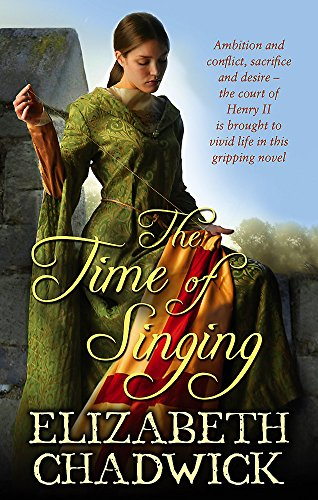 The Time Of Singing By Elizabeth Chadwick