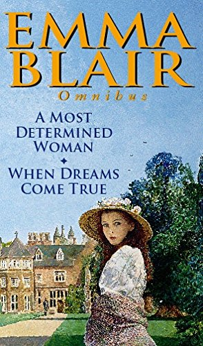 A Most Determined Woman/ When Dreams Come True By Emma Blair