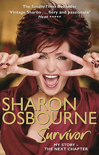 Sharon Osbourne Survivor: My Story - The Next Chapter by Sharon Osbourne