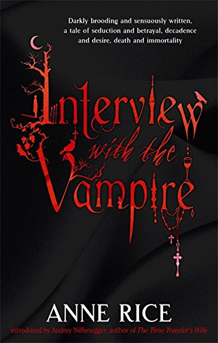 Interview With The Vampire: Number 1 in series (Vampire Chronicles) By Anne Rice