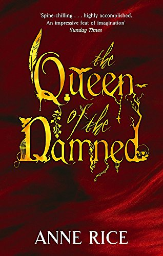 The Queen Of The Damned: Number 3 in series (Vampire Chronicles) By Anne Rice