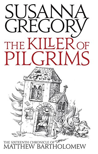 The Killer of Pilgrims by Susanna Gregory