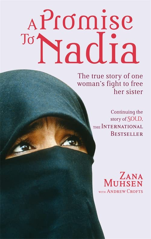 A Promise to Nadia: A True Story of a British Slave in the Yemen by Zana Muhsen