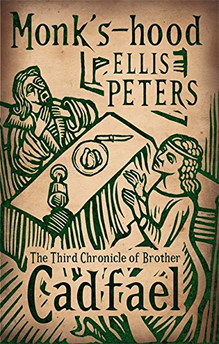 Monk's-Hood: The Third Chronicle of Brother Cadfael by Ellis Peters