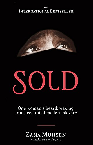 Sold: One Woman's True Account of Modern Slavery by Zana Musen