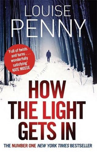 How The Light Gets In (Chief Inspector Gamache) By Louise Penny