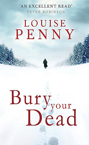 Bury Your Dead (Chief Inspector Gamache) By Louise Penny