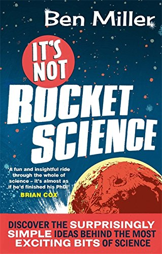 It's Not Rocket Science By Ben Miller