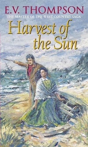 Harvest Of The Sun: Number 3 in series (Retallick Saga) By E. V. Thompson