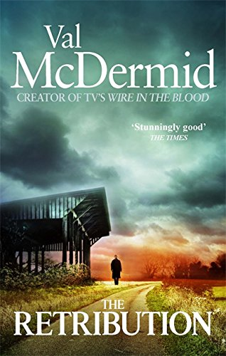 The Retribution: (Tony Hill and Carol Jordan, Book 7) by Val McDermid