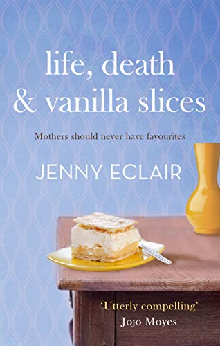 Life, Death and Vanilla Slices by Jenny Eclair