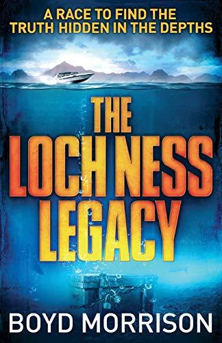 The Loch Ness Legacy by Boyd Morrison