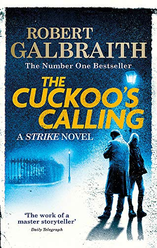 The Cuckoo's Calling: Cormoran Strike Book 1 By Robert Galbraith