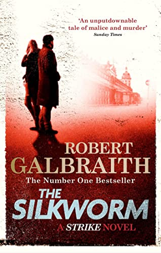 The Silkworm: Cormoran Strike Book 2 (Cormoran Strike 2) By Robert Galbraith