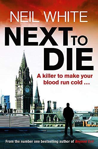 Next to Die By Neil White