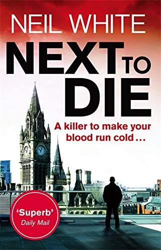 Next to Die by Neil White