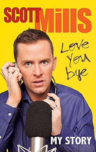 Love You Bye By Scott Mills