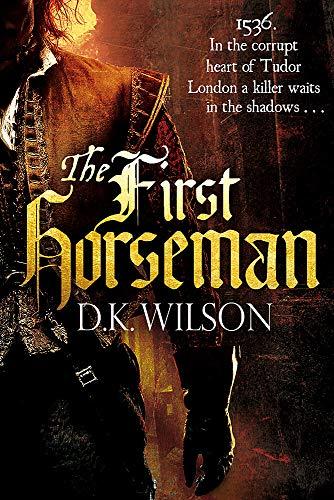 The First Horseman By D. K. Wilson