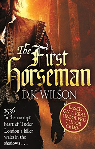 The First Horseman by D. K. Wilson