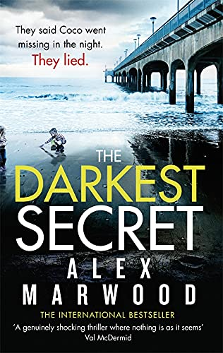 Darkest Secret: The Dark, Twisty Suspense Thriller Where Nothing is as it Seems by Alex Marwood