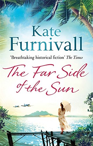 The Far Side of the Sun: An epic story of love, loss and danger in paradise By Kate Furnivall
