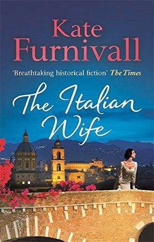 The Italian Wife: 'Breathtaking historical fiction' The Times By Kate Furnivall