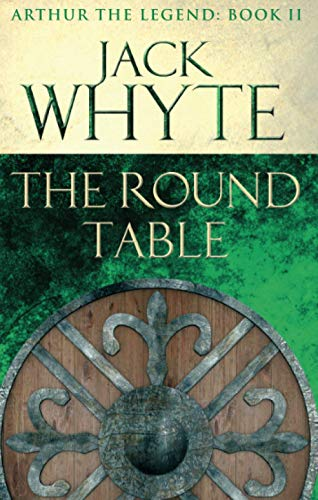 The Round Table By Jack Whyte