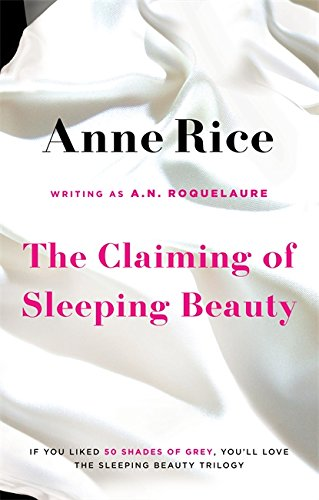 The Claiming Of Sleeping Beauty: Number 1 in series: 1/3 By A. N. Roquelaure