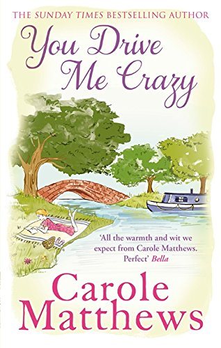 You Drive Me Crazy By Carole Matthews