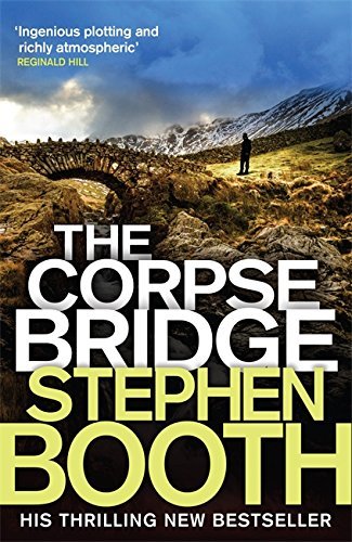 The Corpse Bridge by Stephen Booth