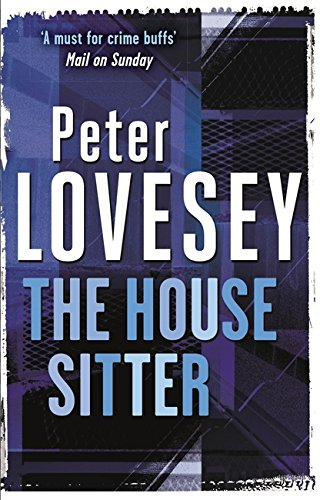 The House Sitter: 8 (Peter Diamond Mystery) By Peter Lovesey