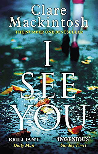 I See You: The Number One Sunday Times Bestseller By Clare Mackintosh