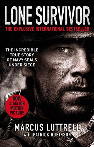 Lone Survivor: The Incredible True Story of Navy SEALs Under Siege By Marcus Luttrell