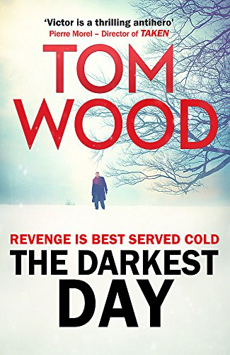 The Darkest Day by Tom Wood