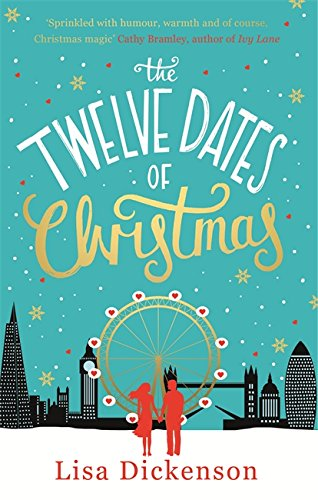 The Twelve Dates of Christmas: The Complete Novel by Lisa Dickenson