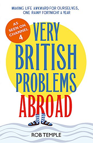 Very British Problems Abroad by Rob Temple