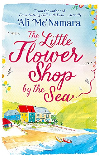 The Little Flower Shop by the Sea by Ali McNamara