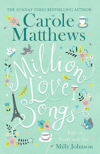 Million Love Songs: The laugh-out-loud and feel-good Top 5 Sunday Times bestseller by Carole Matthews