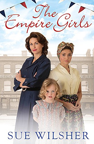The Empire Girls: A gripping saga of family, love and friendship in the 1950s By Sue Wilsher