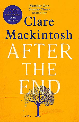 After the End: The most moving book you'll read in 2019 By Clare Mackintosh