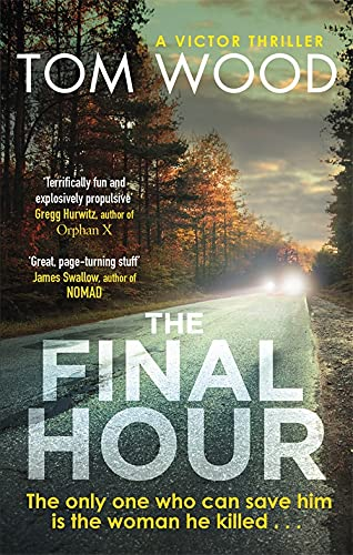 The Final Hour (Victor) By Tom Wood