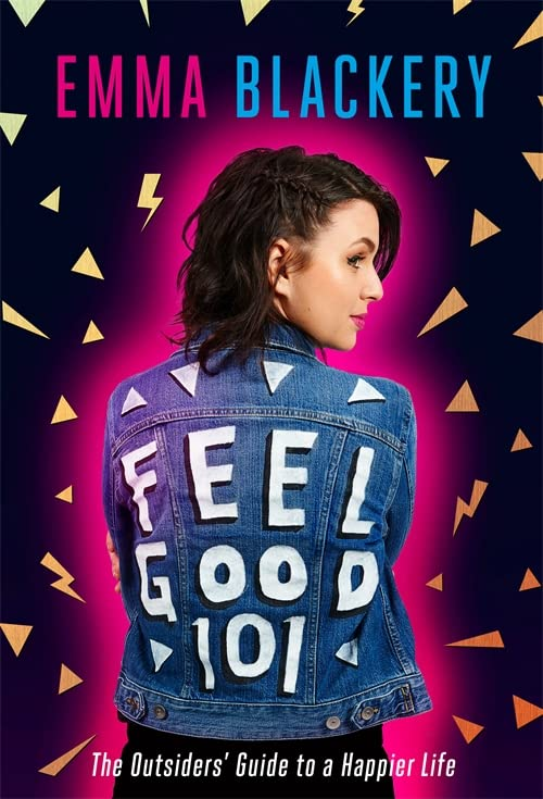 Feel Good 101: The Outsiders' Guide to a Happier Life by Emma Blackery