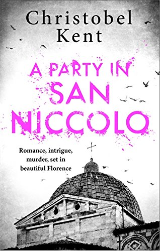 A Party in San Niccolo By Christobel Kent