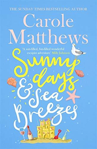 Sunny Days and Sea Breezes By Carole Matthews