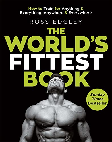 The World's Fittest Book: The Sunday Times Bestseller from the Strongman Swimmer By Ross Edgley