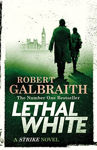 Lethal White: Cormoran Strike Book 4 (Cormoran Strike 4) By Robert Galbraith