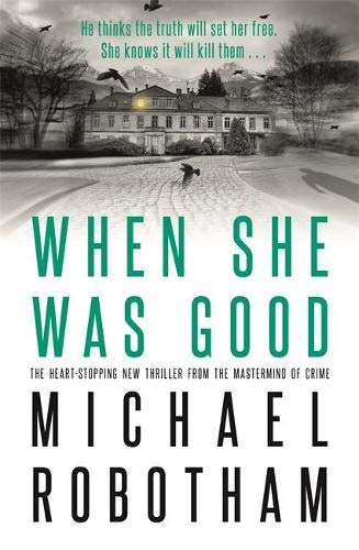 When She Was Good By Michael Robotham